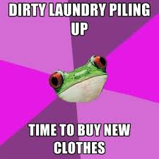 Dirty Laundry Meme - dirty laundry piling up time to buy new clothes create meme