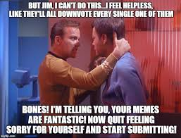 Kirk Meme - captain kirk gives a pep talk to mccoy imgflip