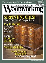 popular woodworking magazine february 2012 now available popular