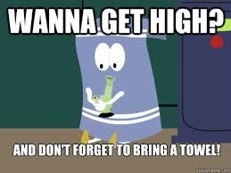 Towel Meme - the towelie towel meme towelie best of the funny meme
