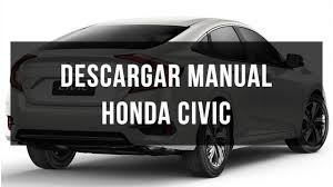 descargar manual honda civic gratis pdf youtube