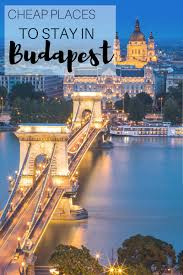 10 cheap places to stay in budapest