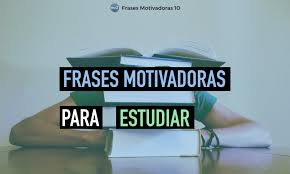imagenes inspiradoras para estudiantes frases motivadoras para estudiar cortas frases motivadoras