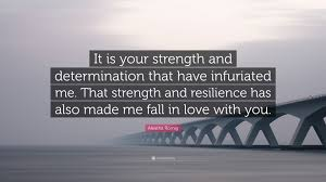 determination quote pics aleatha romig quote u201cit is your strength and determination that