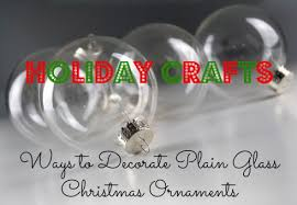 crafts ways to decorate plain glass ornaments