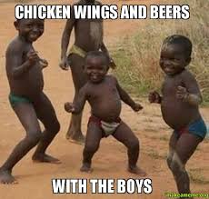Chicken Wing Meme - chicken wings and beers with the boys make a meme