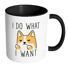 i do what i want corgi cool mug dog funny coffee mugs accent