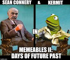 Sean Connery Memes - sean connery kermit in memeables ii days of future past meme