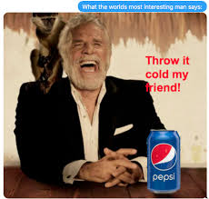 Worlds Most Interesting Man Meme - what is wrong with jenner s new pepsi commercial quora