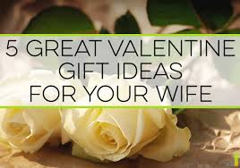 wife gift ideas 5 great valentine gift ideas for your wife frugal rules