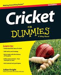 Armchair Cricket Cricket For Dummies Julian Knight 9781118480328 Amazon Com Books