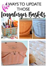 longaberger baskets five ways to update longaberger baskets create and babble