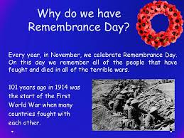 remembrance day why do we remembrance day every year in