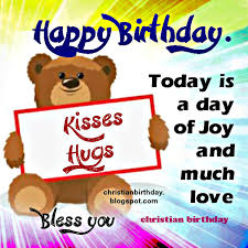 happy birthday with kisses and hugs christian birthday free