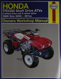 honda trx300 shaft drive atvs owners workshop manual 1988 thru