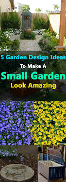 Small Garden Space Ideas 5 Garden Design Ideas To Make A Small Garden Look Amazing