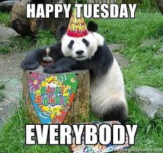 Happy Tuesday Meme - happy tuesday memes images and tuesday motivational quotes