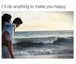 What Can I Do To Make You Happy Meme - i would do anything to make you happy pictures photos and images