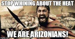 Stop Whining Meme - sparta leonidas meme stop whining about the heat we are arizonians