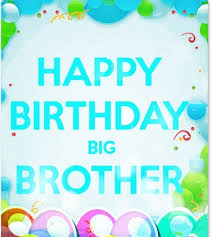 Happy Birthday Wishes To Big Happy Birthday Brother Wishes Quotes Cake Images Messages