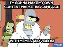 Make My Own Meme - i m gonna make my own content marketing caign with memes and