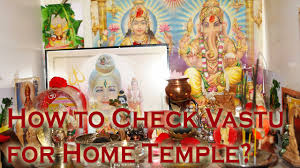 how to check vastu for home temple youtube