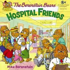 berenstein bears books the berenstain bears hospital friends by mike berenstain