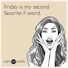 E Cards Memes - funny weekend memes ecards someecards