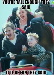 Roller Coaster Meme - anyone else experience this their first roller coaster ride meme