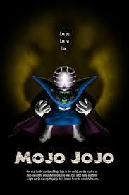 Mojo Jojo Meme - mojo jojo poster imgur