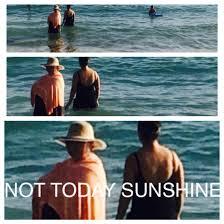 not today sunshine hawaii holiday sea funny meme homemade