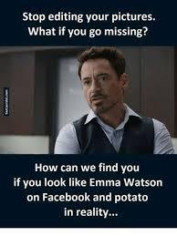 Meme Editing - stop editing your pictures what if you go missing how can we find