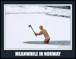 Norway Meme - meanwhile in norway meme man chopping lake ice with an ax axe