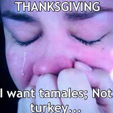 as a mexican this is what i feel in thanksgiving