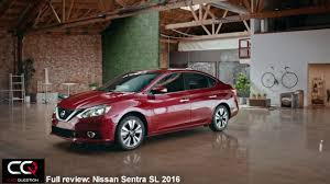 nissan sentra 2016 youtube 2016 nissan sentra the most complete review ever youtube
