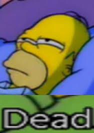 Homer Simpson Meme - dead homer simpson memes