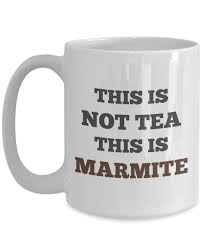 best mug marmite mug this is not tea this is marmite coffee mug u2013 best gift