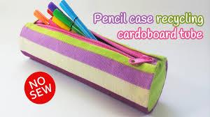diy crafts pencil case recycling cardboard tube no sew innova