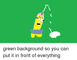 Meme Background - green background so you can put it in front of everything dank