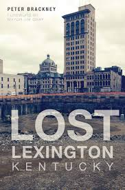lost lexington ky peter brackney mayor jim gray 9781626195998