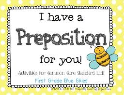 i have a preposition for you prepositions in first grade freebie