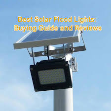 best solar flood lights best solar flood lights buying guide and reviews solar equipment