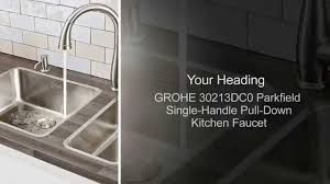 grohe single handle pull down kitchen faucet youtube