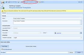how to create and use mail merge templates in microsoft crm