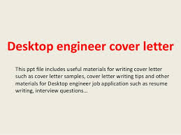 desktop engineer cover letter 1 638 jpg cb u003d1393547340