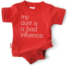 Bad Influence Amazon Com My Aunt Is A Bad Influence Cotton Infant Bodysuit