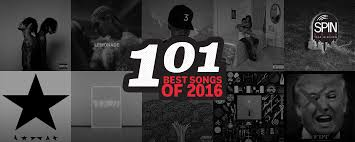 the 101 best songs of 2016 spin