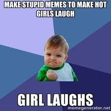 Hot Girl Meme Generator - meme generator stupid girl image memes at relatably com