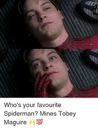 Tobey Maguire Meme - ig villains who s your favourite spiderman mines tobey maguire