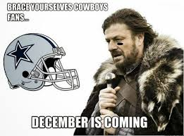 December Meme - 22 meme internet brace yourselves cowboys fans december is coming